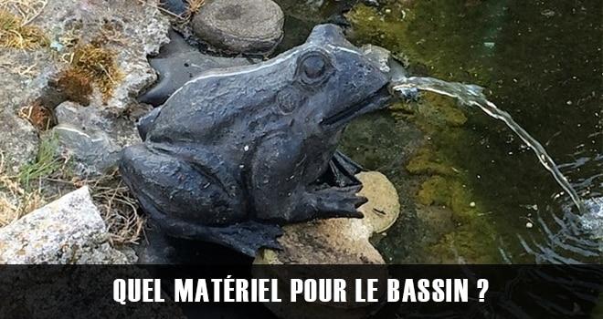 Quel matériel pour le bassin ?